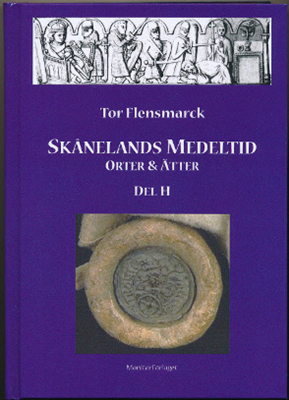 Skånelands Medeltid : orter & ätter. D. H av Tor Flensmarck