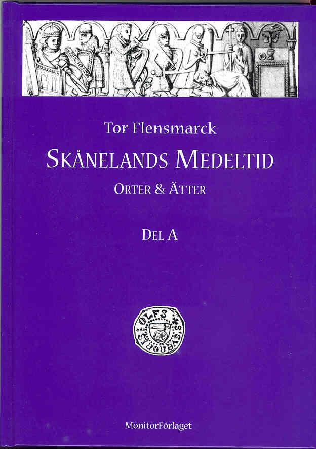 Skånelands medeltid : orter & ätter. D. A av Tor Flensmarck