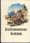 Kullamannens Kokbok av Tor Flensmarck